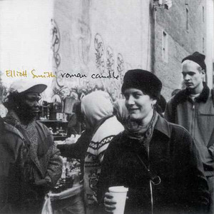 Elliott Smith / Roman Candle